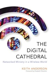 The Digital Cathedral: Networked Ministry in a Wireless World - eBook