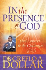 In the Presence of God: Find Answers to the Challenges of Life - eBook