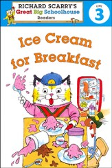 Richard Scarry's Readers: Ice Cream for Breakfast, Level 3