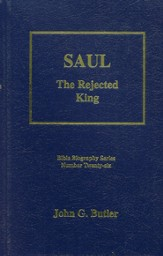 Saul, The Rejected King