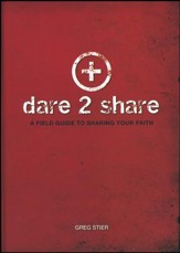 Dare 2 Share (3rd edition): A Field Guide to Sharing Your Faith