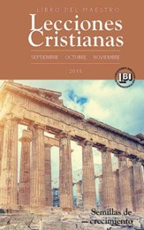 Lecciones Cristianas libro del maestro trimestre de otono 2015: Fall 2015 Teacher Book - eBook