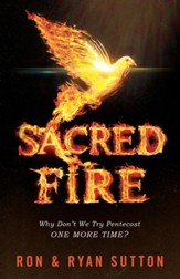 Sacred Fire: Why Don't We Try Pentecost One More Time? - eBook