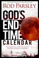 God's End-Time Calendar: Revealing the Prophetic Meaning Behind Events Leading to the Dawn of Eternity - eBook