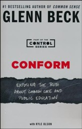 Conform: Exposing The Truth About Common Core And Public Education