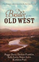 Brides of the Old West: Five Romantic Adventures from the American Frontier - eBook