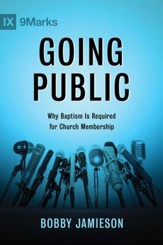 Going Public: Why Baptism Is Required for Church Membership - eBook