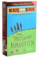 Kids Serving Kids Mission Kit 1: Tales of the Not Forgotten