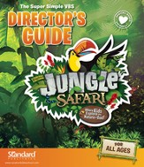 VBS 2014 Jungle Safari: Where Kids Explore the Nature of God! Director's Guide