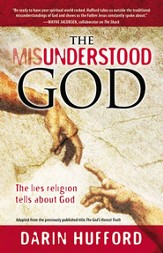 The Misunderstood God: The Lies Religion Tells About God - eBook