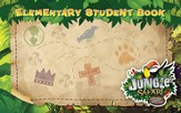 VBS 2014 Jungle Safari: Where Kids Explore the Nature of God! Elementary Student Book