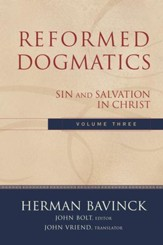 Reformed Dogmatics : Volume 3: Sin and Salvation in Christ - eBook