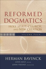 Reformed Dogmatics : Volume 4: Holy Spirit, Church, and New Creation - eBook