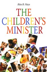 The Children's Minister: Practical Ways Churches Can Nurture Children
