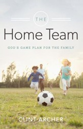 The Home Team: God's Game Plan for the Family - eBook