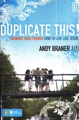 Duplicate This! Showing Your Friends How to Live Like Jesus