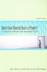 Does Your Church Have a Prayer?: In Mission Toward the Promised Land, Leader's Guide