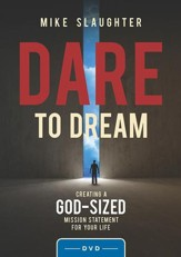 Dare to Dream: Creating a God Sized Mission Statement for Your Life - Leader DVD