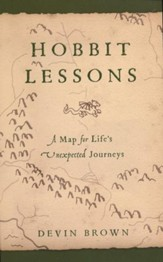 Hobbit Lessons: A Map for Life's Unexpected Journey