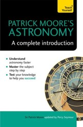 Patrick Moore's Astronomy: A Complete Introduction: Teach Yourself / Digital original - eBook