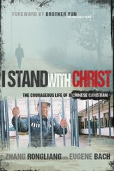 I Stand With Christ: The Courageous Life of a Chinese Christian - eBook
