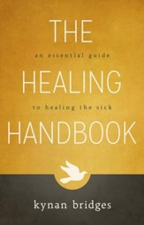 The Healing Handbook: An Essential Guide to Healing the Sick - eBook