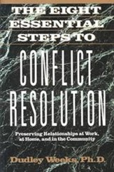 The Eight Essential Steps to Conflict Resolution (Tarcher/Perigee)