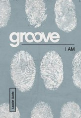 Groove Bible Studies: I Am Leader Guide - eBook