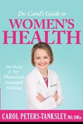 Dr. Carol's Guide to Women's Health: Take Charge of Your Physical and Emotional Well-Being - eBook