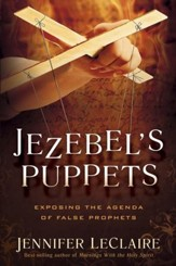 Jezebel's Puppets: Exposing the Agenda of False Prophets - eBook