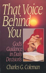 That Voice Behind You: God's Guidance in Daily Decisions