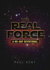 The Real Force: A Forty Day Devotional - eBook