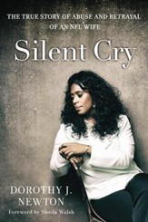 Silent Cry: The True Story of Abuse and Betrayal of an NFL Wife - eBook