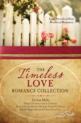 The Timeless Love Romance Collection: Love Prevails in Nine Historical Romances - eBook