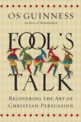 Fool's Talk: Recovering the Art of Christian Persuasion - eBook
