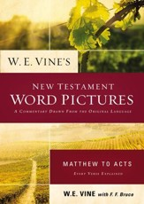 W. E. Vine's New Testament Word Pictures: Matthew to Acts - eBook