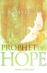 The Prophet of Hope: Studies In Zechariah - eBook
