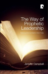 The Way of Prophetic Leadership: Retrieving Word & Spirit in Vision Today - eBook