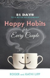 Happy Habits for Every Couple: 21 Days to a Better Relationship - eBook