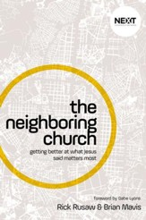 The Neighboring Church: Getting Better at What Jesus Says Matters Most - eBook