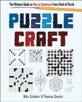 Puzzle Craft: The Ultimate Guide on How to Construct Every Kind of Puzzle