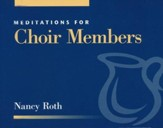Meditations for Choir Members