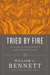 Tried by Fire: The Story of Christianity's First Thousand Years - eBook