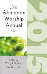 The Abingdon Worship Annual, 2015 Edition