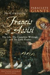 The Complete Francis of Assisi: His Life, the Complete Writings, and The Little Flowers - eBook