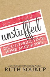 Unstuffed: Decluttering Your Home, Mind and Soul - eBook