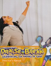 VBS 2014 Praise Break: Celebrating the Works of God! - Director's Manual