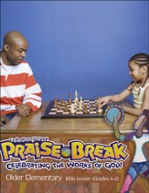 VBS 2014 Praise Break: Celebrating the Works of God! - Older Elementary Leader (Grades 4-6)