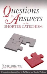 Questions & Answers on the Shorter Catechism