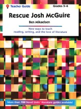 Rescue Josh McGuire, Novel Units Teacher's Guide, Grades 5-6